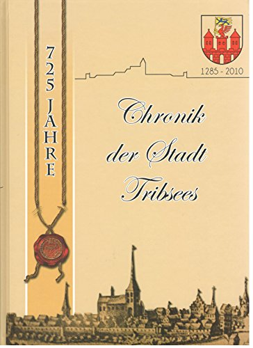 Chronik der Stadt Tribsees ( 1285 - 2010 )