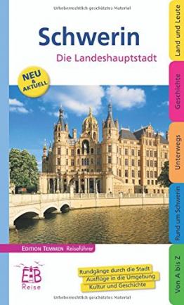 Schwerin. Stadt zwischen Seen und Wäldern: Ein illustriertes Reisehandbuch - 1